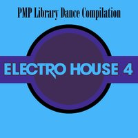 PMP Library Dance Compilation Electro House, Vol. 4 — сборник