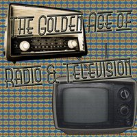 The Golden Age of Radio & Television — сборник