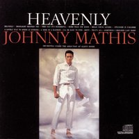 Heavenly — Johnny Mathis, Ирвинг Берлин