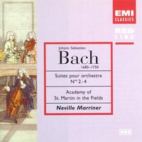 Bach: Orchestral Suites Nos 2-4 — Sir Neville Marriner, Academy of St. Martin in the Fields, Academy of St. Martin-in-the-Fields/Sir Neville Marriner, Иоганн Себастьян Бах