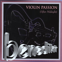 Violin Passion:After Midnight — Benedikt