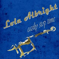 Easily Stop Time — Lola Albright