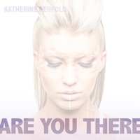 Are You There — Katherine Penfold