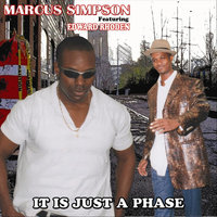 It Is Just A Phase (feat. Edward Rhoden) — Marcus Simpson