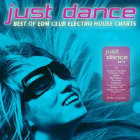 Just Dance 2015 - Best of EDM Club Electro House Charts — сборник
