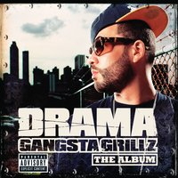 Gangsta Grillz The Album — Drama, DJ Drama