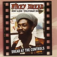 Dread At The Controls - Evolutionary Rockers — Mikey Dread