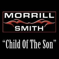 Child of the Son - Single — Morrill Smith