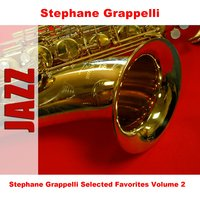 Stephane Grappelli Selected Favorites Volume 2 — Stéphane Grappelli