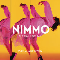 My Only Friend — Nimmo