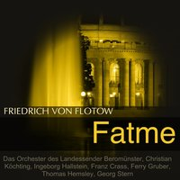 Flotow: Fatme — Ferry Gruber, Franz Crass, Thomas Hemsley, Ingeborg Hallstein, Georg Stern, Christian Köchting