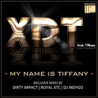 My Name Is Tiffany — XDT feat. Tiffany