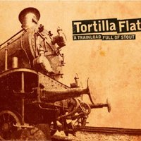 A trainload full of stout — Tortilla Flat