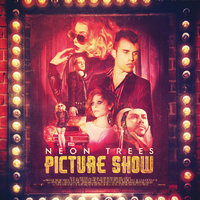 Picture Show — Neon Trees