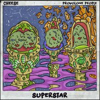 Superstar — Cheese