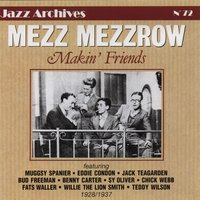 Makin' friends — Mezz Mezzrow