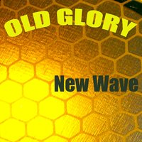 Old Glory — New wave