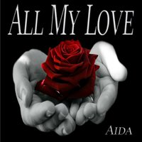 All My Love — Aida