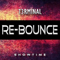 Re-Bounce — T3rminal