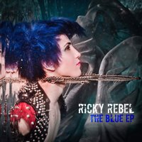 The Blue EP — Ricky Rebel