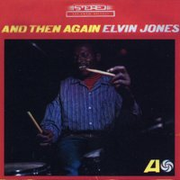 And Then Again — Elvin Jones