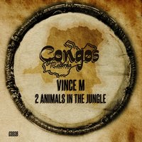 2 Animals in the Jungle — Vince M