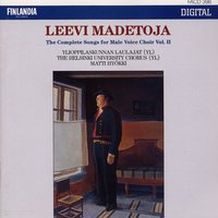Leevi Madetoja: Complete Songs for Male Voice Choir Vol. 2 — Ylioppilaskunnan Laulajat - YL Male Voice Choir, Ylioppilaskunnan laulajat (YL) Helsinki University Chorus, joht. Matti Hyökki (Conductor)