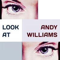 Look at — Andy Williams