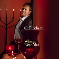 When I Need You — Cliff Richard