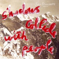 Shadows Collide With People — John Frusciante