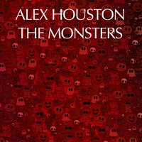 The Monsters — Alex Houston