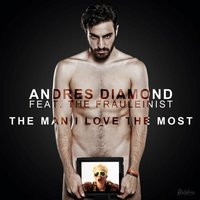The Man I Love The Most — Andres Diamond