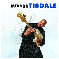The Very Best of Wayman Tisdale — Wayman Tisdale
