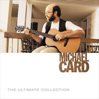 The Ultimate Collection — Michael Card