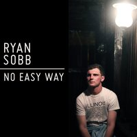 No Easy Way — Ryan Sobb