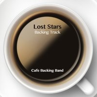 Lost Stars - Single — Cafe Backing Band