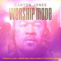 Worship Mode — Canton Jones