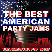 The Best American Party Jams — The American Pop Band