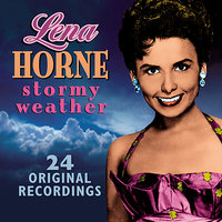 Stormy Weather — Lena Horne