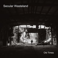 Old Times — Secular Wasteland