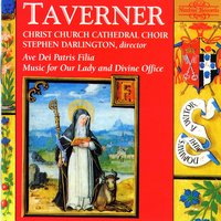 Taverner: Music for Our Lady and Divine Office — Stephen Darlington, Christ Church Cathedral Choir, John Taverner