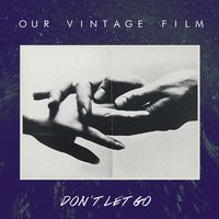 Don't Let Go — Our Vintage Film