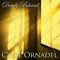 Dearly Beloved — Cyril Ornadel