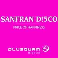 Price Of Happiness — Sanfran D!5Co