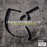 Legend Of The Wu-Tang: Wu-Tang Clan's Greatest Hits — Wu-Tang Clan