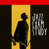 Jazz: Exam Study — Exam Study Soft Jazz Music Collective