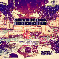 Higher Ground (feat. Michael Marshall) — Shiny Objects feat. Michael Marshall