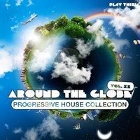 Around The Globe, Vol. 20 - Progressive House Collection — сборник