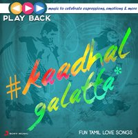 Playback: Kaadhal Galatta - Fun Tamil Love Songs — сборник