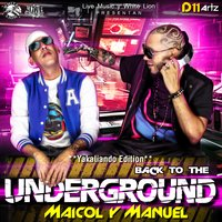 Yakaliando Edition - Back To The Underground — Manuel, Maicol, Maicol y Manuel